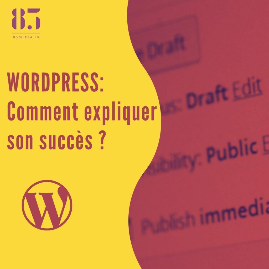 Wordpress comment expliquer son succès