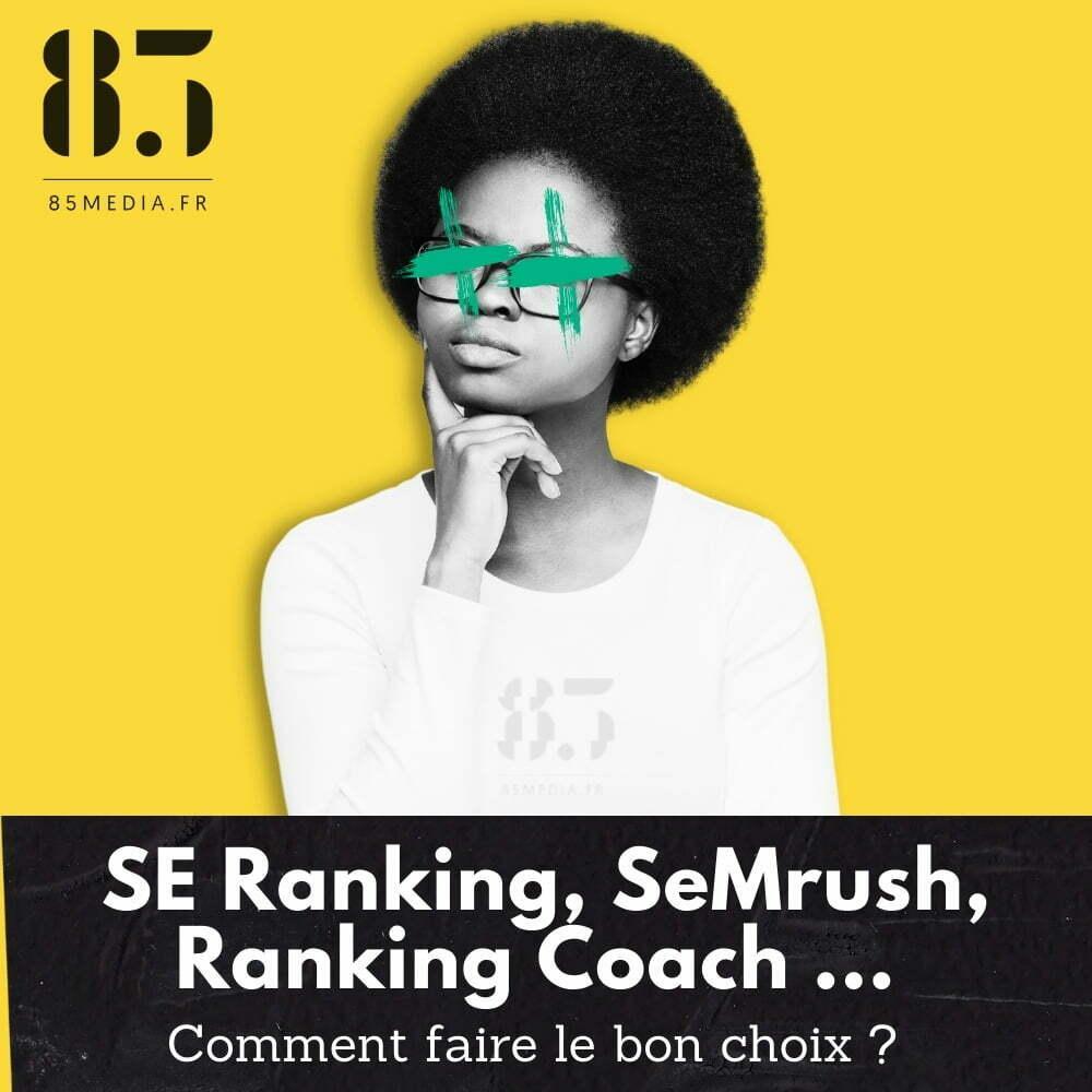 SE Ranking SemRush Ranking Coach Commet faire son choix